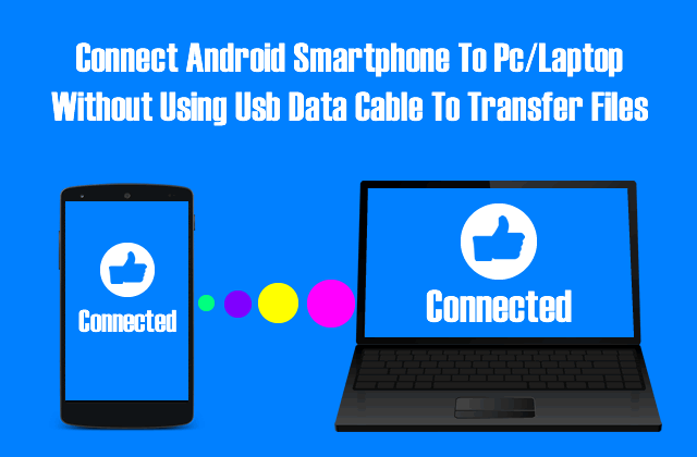 Transfer data wireless between Android and PC