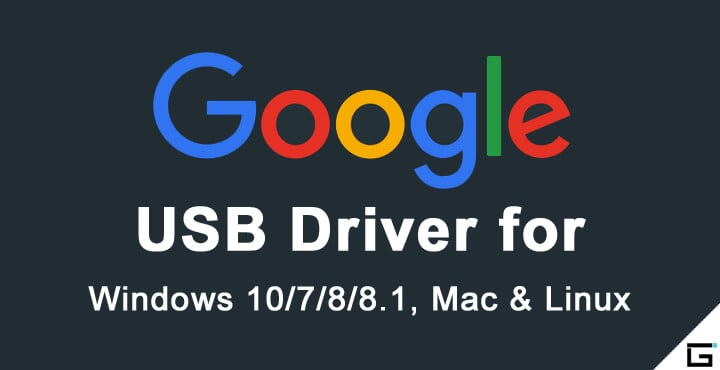 Google USB Driver for Windows, Mac and Linux
