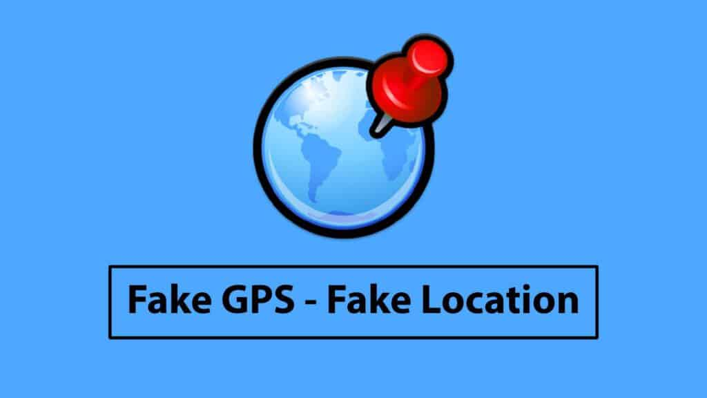 Fake GPS – Fake Location