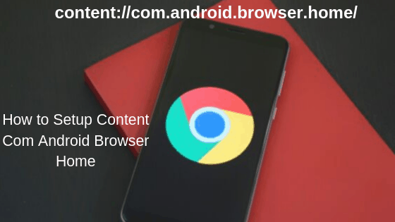 How to Setup Content Com Android Browser Home