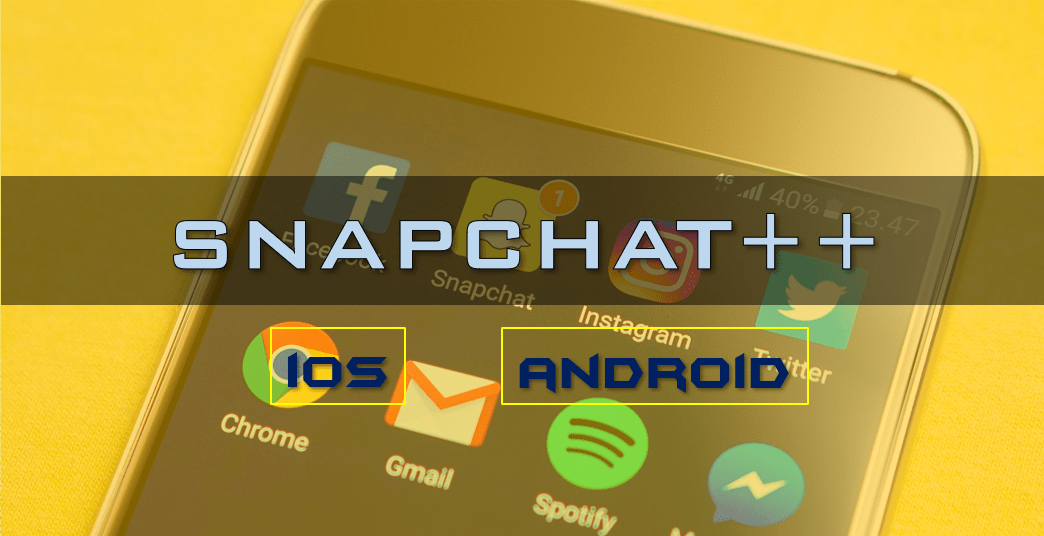 Snapchat++ APK Download for iOS iPhone & Android