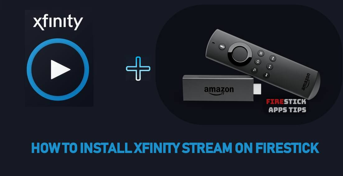 How to Install Xfinity Stream on Firestick